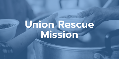 image of soup kitchen overlayed withUnion Rescue Mission text